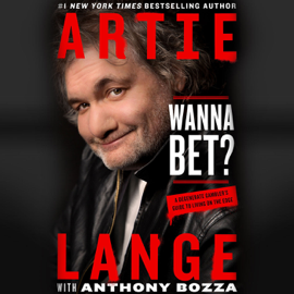 Wanna Bet?: A Degenerate Gambler's Guide to Living on the Edge (Unabridged) audiobook