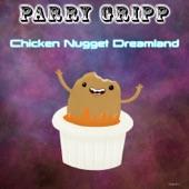 Parry Gripp - Chicken Nugget Dreamland