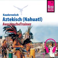 Reise Know-How Kauderwelsch AusspracheTrainer Aztekisch (Nahuatl)
