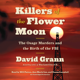 Killers of the Flower Moon: The Osage Murders and the Birth of the FBI (Unabridged) - David Grann mp3 download