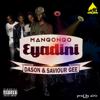 Manqonqo - Eyadini (feat. Dason & Saviour Gee) artwork