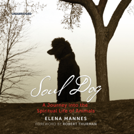 Soul Dog: A Journey into the Spiritual Life of Animals (Unabridged) audiobook