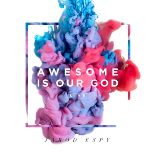 Awesome Is Our God (Live) – EP – Jarod Espy