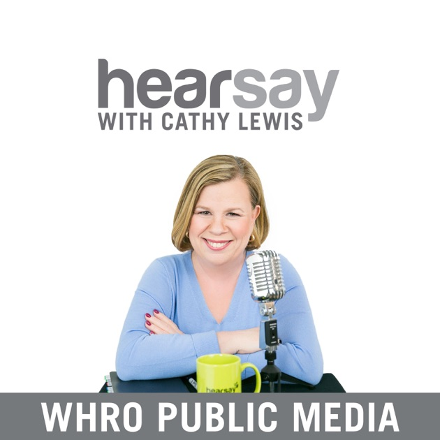 HearSay with Cathy Lewis de WHRO/WHRV en Apple Podcasts