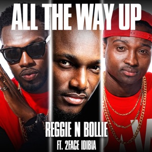 All the Way Up (Afromix by Victizzle) [feat. 2Face Idibia] - Single Mp3 Download
