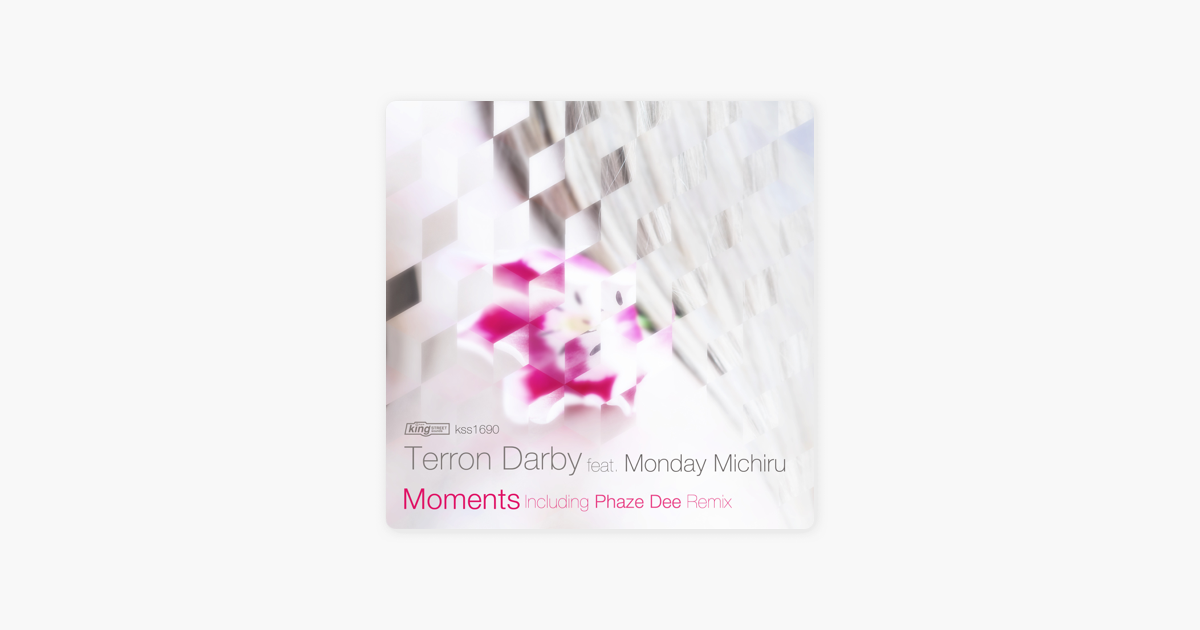Moments (feat  Monday Michiru) by Terron Darby on iTunes