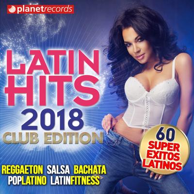 LATIN HITS 2018 (60 Super Éxitos Latinos - Club Edition)