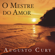 Augusto Cury - O mestre do amor [The Master of Love] (Unabridged)