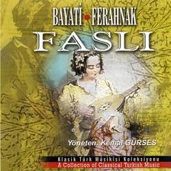 Bayati Ferahnak Faslı Klasik Türk Mûsıkisi Koleksiyonu