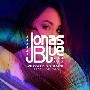 Jonas Blue - We Could Go Back feat. Moelogo