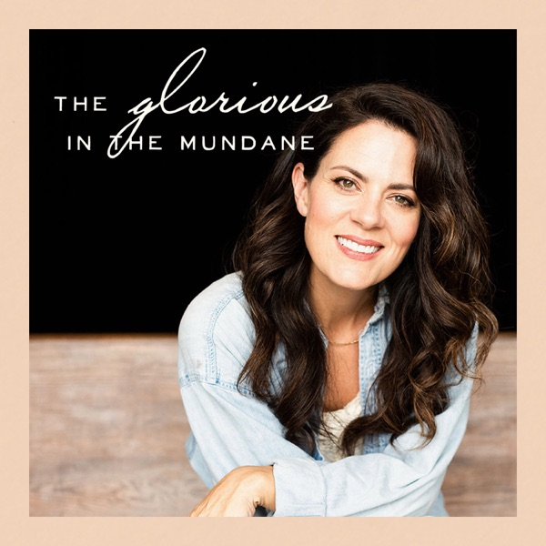 Glorious in the Mundane Podcast with Christy Nockels
