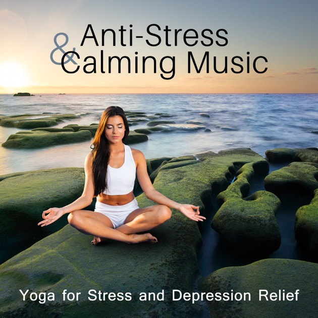 anti stress calming music yoga for stress and depression relief breath regulation boosts. Black Bedroom Furniture Sets. Home Design Ideas
