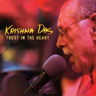 Trust in the Heart – Krishna Das