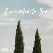 Connected to You