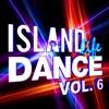 Island Life Dance, Vol. 6