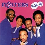 The Floaters - Float On