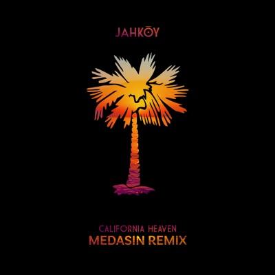 California Heaven (feat. ScHoolboy Q) [Medasin Remix] - Single MP3 Download