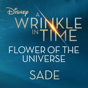 """Flower of the Universe (From Disney's """"A Wrinkle in Time"""") - Single"""