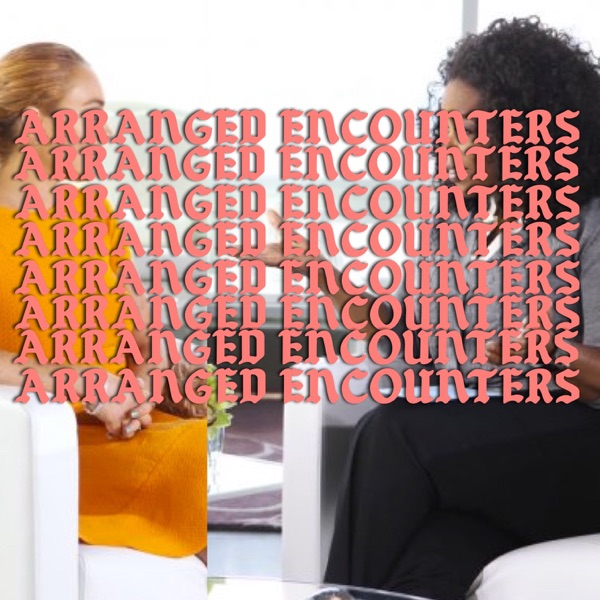 Arranged Encounters