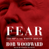 Fear: Trump in the White House (Unabridged)