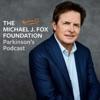 The Michael J. Fox Foundation Parkinson's Podcast