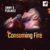 Jimmy D Psalmist - Consuming Fire artwork