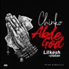 Chinko Ekun - Able God (feat. Lil Kesh & Zlatan) artwork