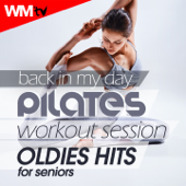 Back In My Day Pilates Workout Session - Oldies Hits For Seniors (60 Minutes Non-Stop Mixed Compilation for Fitness & Workout 95 Bpm)