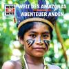 Was ist Was - 63: Welt des Amazonas / Abenteuer Anden Grafik