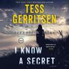 Tess Gerritsen - I Know a Secret: Rizzoli & Isles, Book 12 (Unabridged) artwork