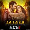 Bilal Saeed & Neha Kakkar - La La La (From