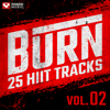 Power Music Workout - BURN - 25 HIIT Tracks Vol. 2 (1 Min Work and 30 Sec Rest HIIT Music for Gym, Running, Cardio, And Fitness) artwork