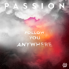 Passion - Follow You Anywhere (Live)