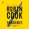 Robin Cook - Pandemic (Unabridged) artwork