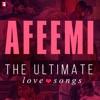 Afeemi - The Ultimate Love Songs