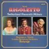 Verdi: Rigoletto, London Symphony Orchestra, Luciano Pavarotti, Richard Bonynge, Dame Joan Sutherland, Sherrill Milnes, Martti Talvela & Ambrosian Opera Chorus