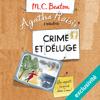 Crime et déluge: Agatha Raisin enquête 12 - M. C. Beaton
