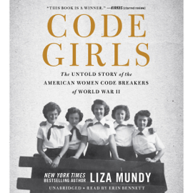 Code Girls: The Untold Story of the American Women Code Breakers of World War II (Unabridged) audiobook