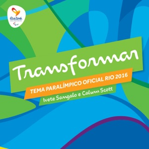 Transformar - Tema Paralímpico - Single Mp3 Download