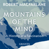 Robert Macfarlane - Mountains of the Mind: A History of a Fascination (Unabridged) artwork