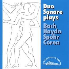 Duo Sonare Plays Bach, Haydn, Spohr & Corea (Arr. for 2 Guitars)