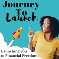 Journey To Launch : Personal Finance, Early Retirement & Business podcast