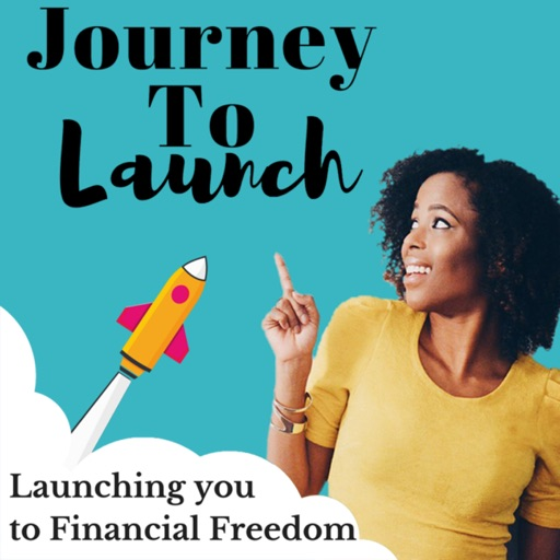 Cover image of Journey To Launch : Personal Finance, Early Retirement & Business