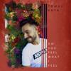 Tomas Kaya - Do You Feel What I Feel (feat. David Timothy) Grafik