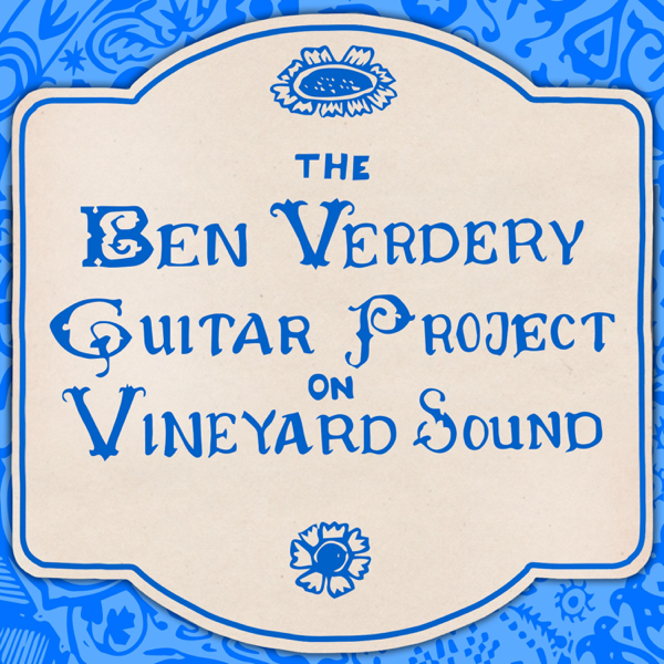 ‎Ben Verdery Guitar Project: On Vineyard Sound by Benjamin Verdery on iTunes