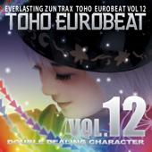 TOHO EUROBEAT VOL.12 (DOUBLE DEALING CHARACTER)