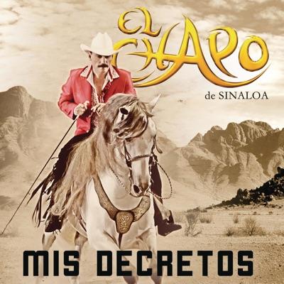 Mis Decretos - El Chapo De Sinaloa