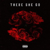 There She Go (feat. Monty) - Single