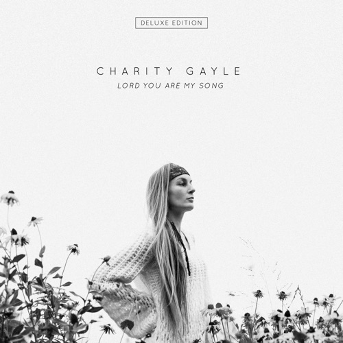 Charity Gayle - Lord You Are My Song [Deluxe Edition] (2018)