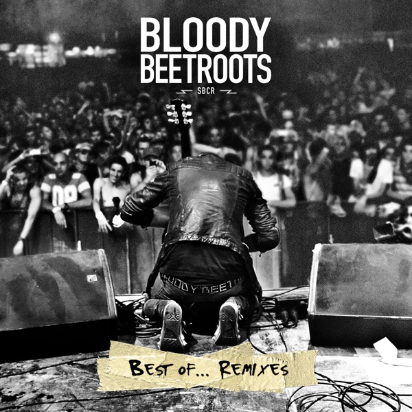 The Bloody Beetroots - Best of... (Remixes)